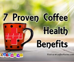 7 Proven Coffee Health Benefits That Are Good For Your Health