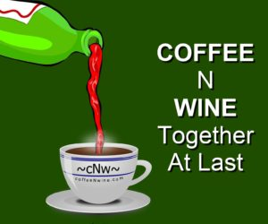 Coffee n Wine TOGETHER AT LAST