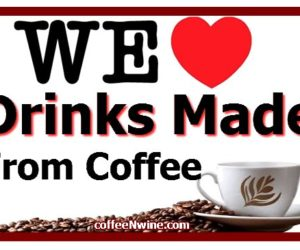We Love Drinks Made From Coffee