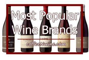Top 5 Most Popular Wine Brands