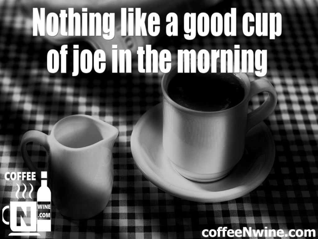 Coffee Image Quotes - Nothing like a good cup of joe in the morning.