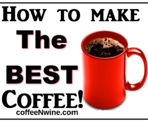 How To Make the Best Coffee