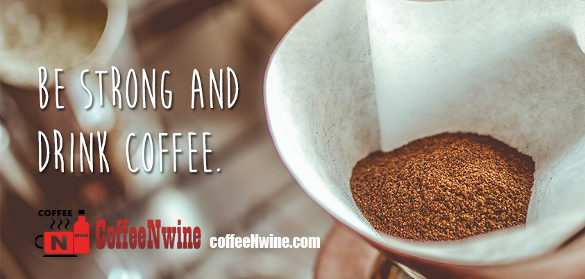 Be Strong and drink Coffee - Morning Coffee Quotes