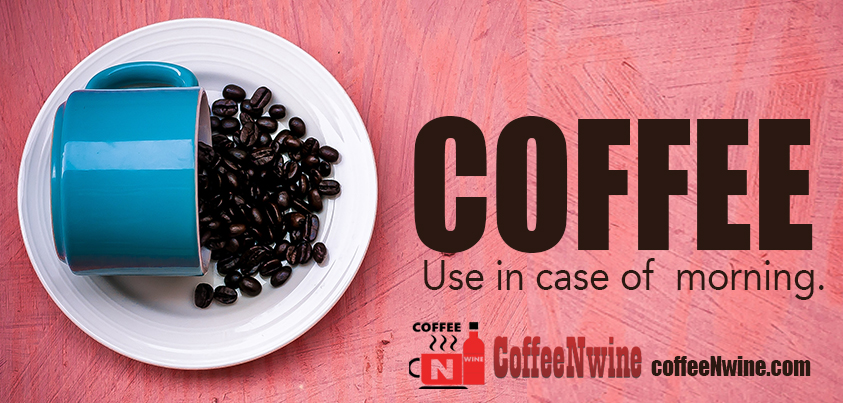 COFFEE! Use in case of mornings - Morning Coffee Quotes