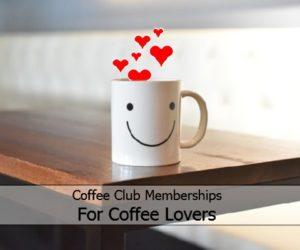 Coffee Club Membership For Coffee Lovers
