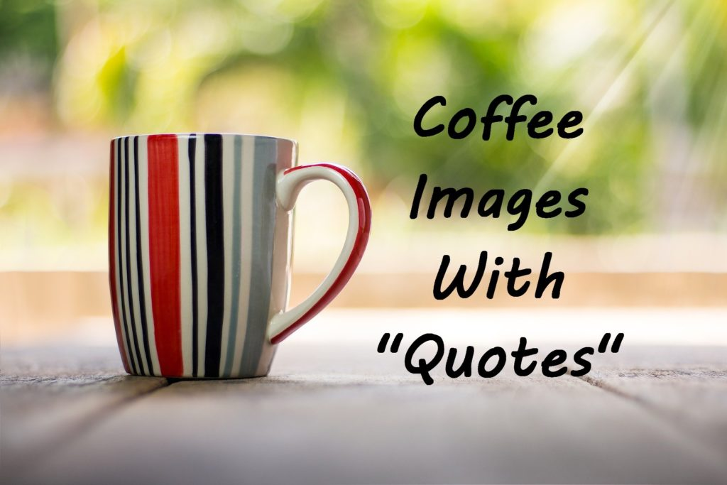 Coffee Images With Quotes