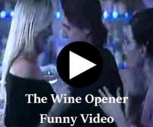 The Wine Opener Funny Video
