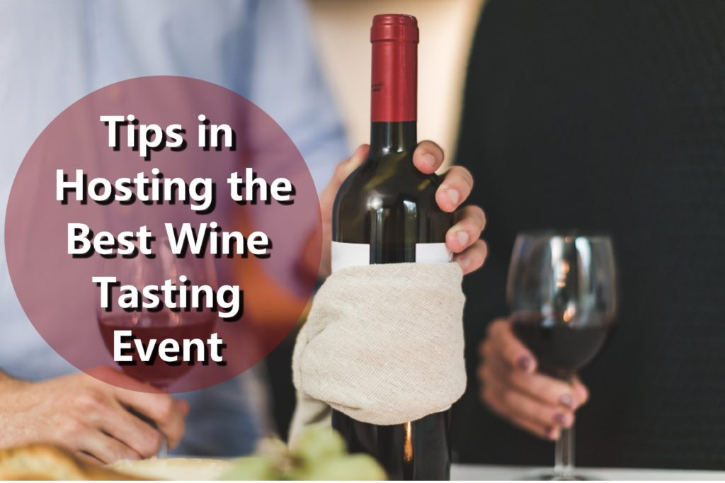 Tips and Ideas in Hosting the Best Wine Tasting Event 1