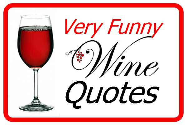 Very Funny Wine Quotes