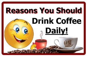Reasons You Should Drink Coffee Daily