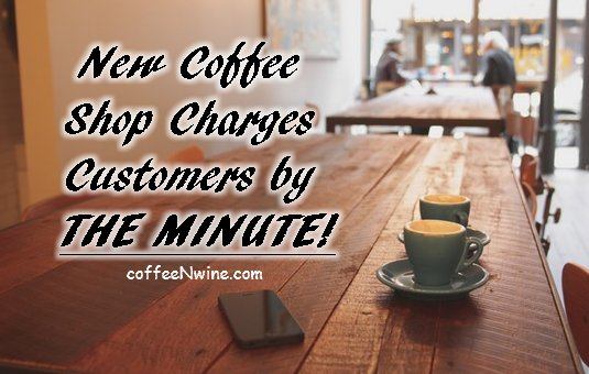 New Coffee Shop Charges Customers by the Minute