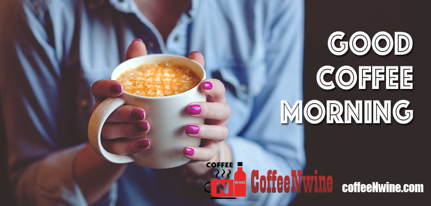 Good Morning Coffee - Morning Coffee Quotes