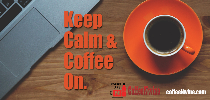 Keep calm and coffee on - Morning Coffee Quotes