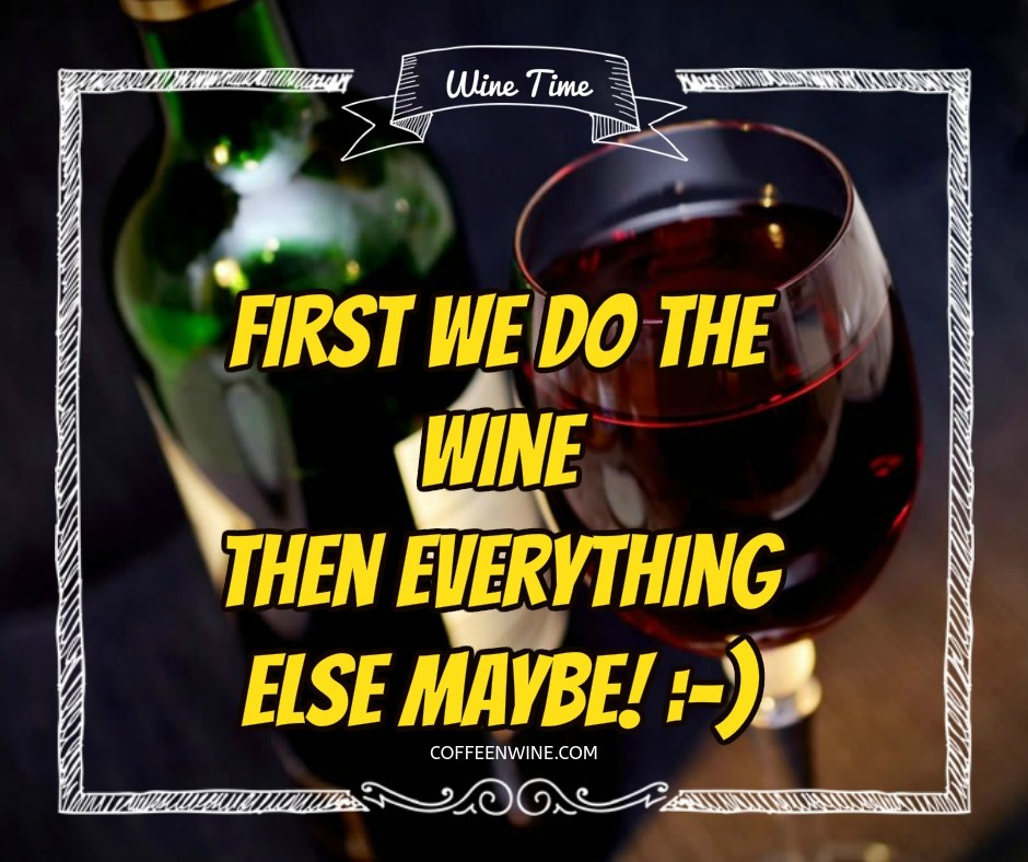 Tumblr-Wine-Quotes-Images-First-We-Do-The-Wine-Then-Everything-Else