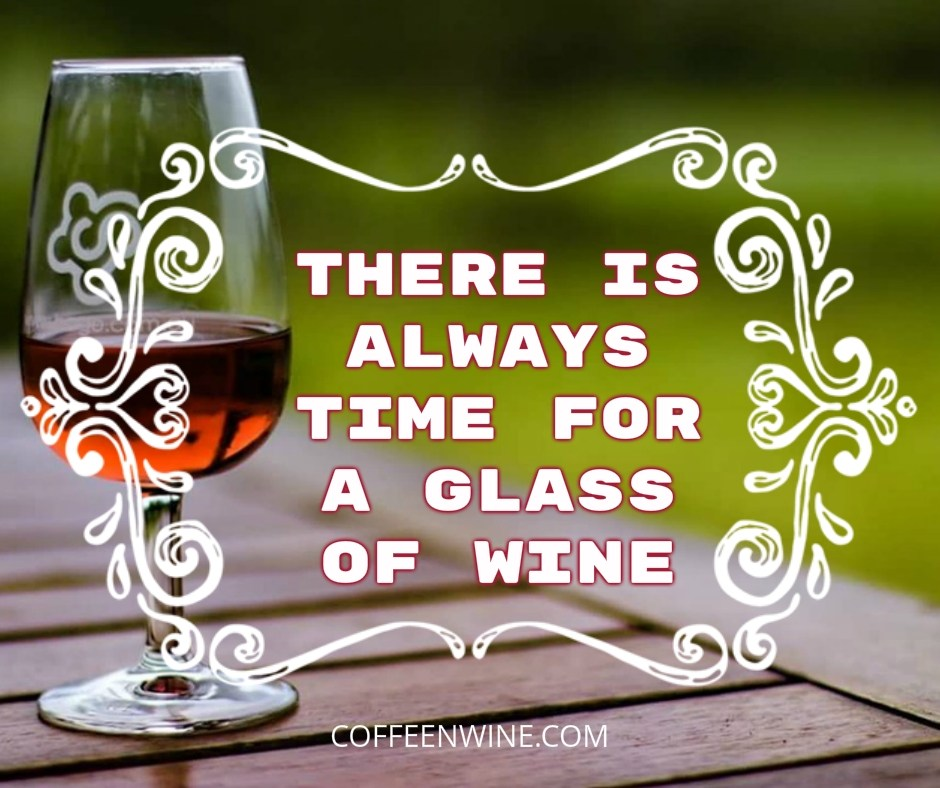 Tumblr-Wine-Quotes-Images-There-is-always-time-for-a-glass-of-wine