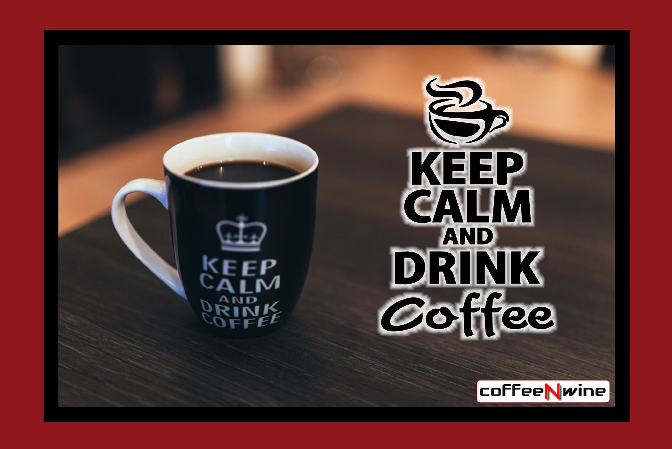 Keep Calm And Drink Coffee Image