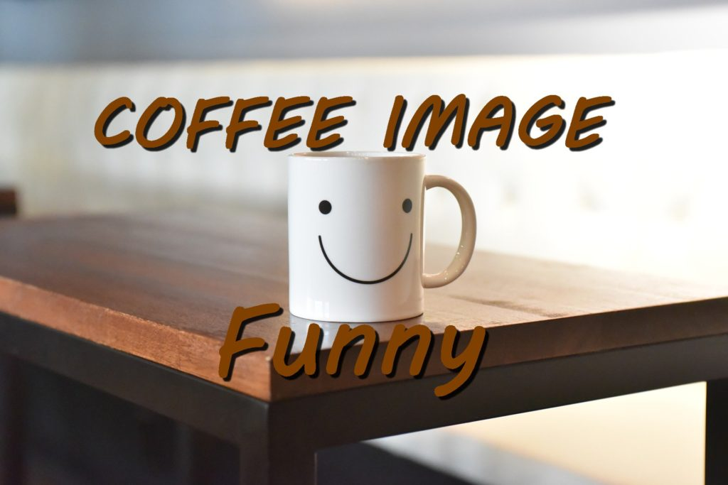 Coffee Image Funny