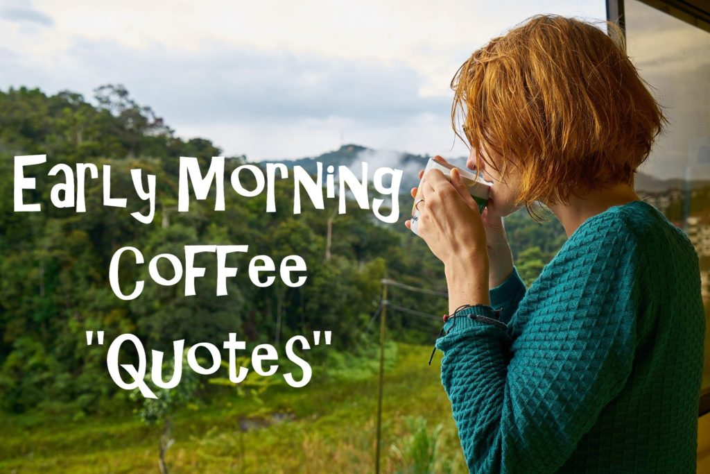 Early Morning Coffee Quotes