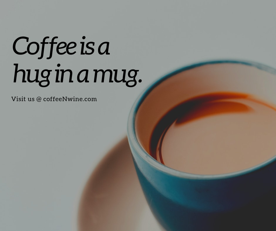 Coffee is a hug in a mug Facebook Twitter Pinterest coffee posts for facebook